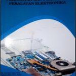 perawatan dan perbaikan peralatan elektronika